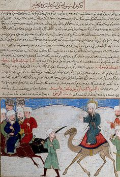 Journey of the Prophet Muhammad; Leaf from a copy of the Majmac al-tawarikh (Compendium of Histories), ca. 1425. Here, the Prophet, perched atop the exaggerated hump of this dromedary, dominates the composition.  (www.metmuseum.org).
