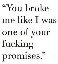 Promise Quotes That Remind You To Always Keep Your Word Reminder of how much it hurts when a promise is broken. Now Quotes, Break Up Quotes, Quotes To Live By, Life Quotes, You Broke Me Quotes, Words Hurt Quotes, Qoutes, I Like U Quotes, Hate Men Quotes