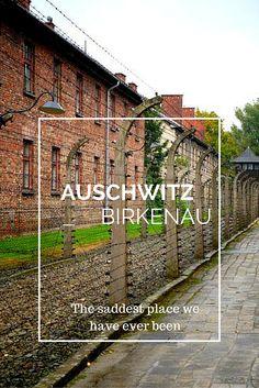 Auschwitz - Birkenau The saddest place I have ever been.