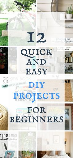 12 quick and easy DIY projects for beginners. These are perfect for anyone just learning to DIY!