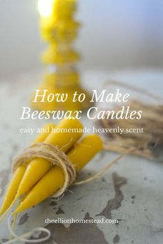 How to Make Beeswax Candles www.theelliotthomestead.com