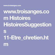 www.troisanges.com Histoires HistoiresSuggestions 11-Etre_chretien.htm