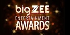 Big Zee Entertainment Awards 2017 Full list of Nominees, Theme Song Lyrics Favorite Actor Actress