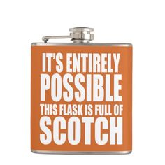 It's Possible This is my Scotch Flask. Cool Gift Ideas For Men.
