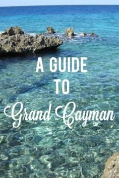 A Guide to Grand Cayman #grandcayman www.fabulousindeed.com