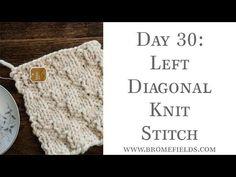 Day 30 : Left Diagonal Knit Stitch : #100daysofknitstitches – Brome Fields