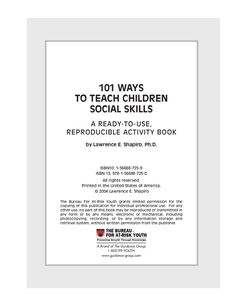 Includes 101 ready-to-use, reproducible activities to help children improve their social skills. Topics include communicating; expressing your feelings; caring about yourself and others; problem solving; listening; standing up for yourself; and understanding and managing conflict.