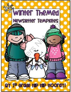 Winter Themed Newsletter Templates from 1st Grade Hip Hip Hooray on TeachersNotebook.com -  (15 pages)  - Keep everyone in your classroom informed.