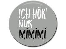 Button Ich hör nur mimimi