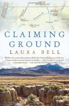 Claiming Ground: A Memoir by Laura Bell…