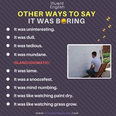 Other ways to say: It was boring