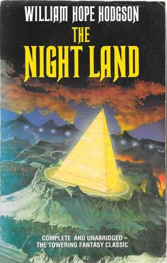 'The Night Land' by William Hope Hodgson.  Cover Illustration by Kevin Tweddell.  This edition published by Grafton Books, Collins Publishing Group, London, 1990.  Anybody else getting a prog-rock album vibe from the cover?