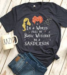 Its Just A Bunch of Hocus Pocus - Vinyl Shirt - Ideas of Vinyl Shirt - Hocus Pocus In A World Full Of Basic Witches Be A Sanderson Halloween T-Shirt Fall Shirts, Mom Shirts, Funny Shirts, T Shirts For Women, Halloween Vinyl, Hocus Pocus Halloween Decor, Halloween Ideas, Halloween Party, Halloween Humor