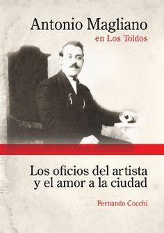 """Los oficios del artista y el amor a la ciudad Fernando Cocchi Estudios culturales / Arte 112 páginas $169  """"Este es un libro quizá extraño, diferente, o simplemente no habitual en nuestro med..."""