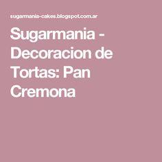 Sugarmania - Decoracion de Tortas: Pan Cremona
