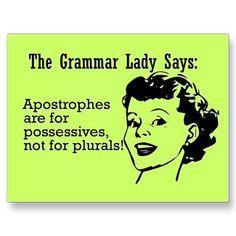 Grammar...enough said?