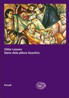 Viktor Lazarev, Storia della pittura bizantina, Grandi Opere