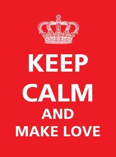 keep calm, make love