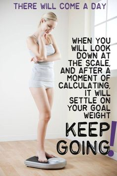 YES! There will be a day when you look down at the scale and after a moment of calculating, you will see it settle on your goal weight. Keep going... You Can Do It!
