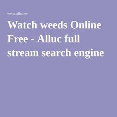 Watch weeds Online Free - Alluc full stream search engine