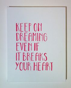 Keep On Dreaming Even If It Breaks Your Heart - Eli Young Band Lyrics Painted On Canvas