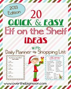 20 Elf on the Shelf Ideas with printable Shopping List and Daily Planner. Print the shopping list and buy the supplies and you are set with 20 full days of fun and easy ideas and you don't have to worry about not having what you need on hand!
