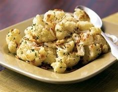 Parmesan roasted cauliflower, Biggest Loser recipe.1 1/2 cups cauliflower 2 tsp Parm 1 tsp parsley 1/4 tsp garlic powder 1/4 tsp pepper Salt 1 tsp evoo 425F. cauliflower, cheese, parsley, garlic powder and pepper. Season to taste with salt. Drizzle on the oil and toss again. Bake 15 to 17 mins, tossing once. 3 half-cup servings Serving: 104 calories, 4 g protein, 11 g carbohydrates, 6 g fat, less than 1 g saturated, 5 mg cholesterol, 4 g fiber, 121 mg sodium.