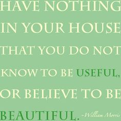 Words I (try) to live by when decorating/organizing the home!