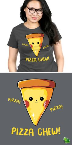 Pizza Chew! - This t-shirt is only available at TeeTurtle!