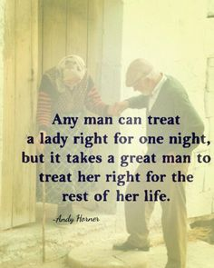 Any man Can treat a lady right for one night .But iT takes a great man to treat her right for the rest of her life Wise Quotes, Quotable Quotes, Great Quotes, Words Quotes, Quotes To Live By, Motivational Quotes, Inspirational Quotes, Sayings, Bad Dreams Quotes
