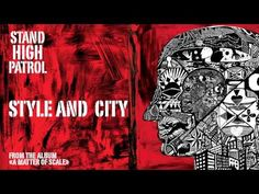 STAND HIGH PATROL : Style And City - YouTube