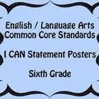 This is a 83 page document containing I CAN statements for each of the sixth grade ELA Common Core Standards.  Many standards have multiple I CAN s...