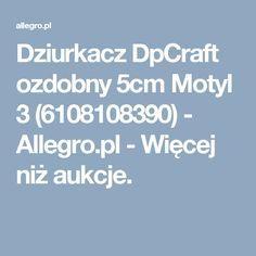Dziurkacz DpCraft ozdobny 5cm Motyl 3 (6108108390) - Allegro.pl - Więcej niż aukcje.