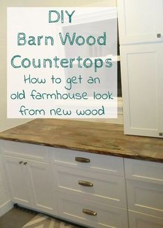 DIY Barn Wood Countertops - how to give new wood a farmhouse feel