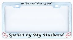 Blessed By God Spoiled By My Husband License Plate Frame Tag Auto Car Truck Religious Funny Humor Chrome Metal: premium 12 by 6 chrome metal frame License Plate Covers, License Plate Frames, Car Accessories Gifts, 2016 Jeep, Jeep Patriot, Honda Pilot, Toyota 4runner, Mother Day Gifts, Blessed