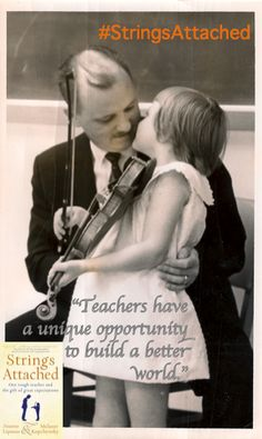 Strings Attached: One Tough Teacher and the Gift of Great Expectations Teacher Expectations, Great Expectations, Build A Better World, Worlds Of Fun, Opportunity, School, Unique, Music, Books