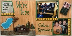 Pics of their cabin and room mates. #summercamp #camp #churchcamp #cabin #scrapbook #layout