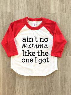 Ain't no momma like the one I got tshirt by 8thWonderOutfitters