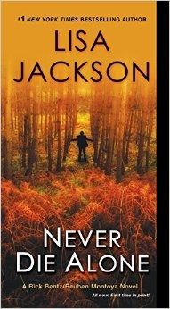 Never Die Alone by Lisa Jackson ~ Book Review (2015, suspense/thriller) :http://booksthathook.com/never-die-alone/
