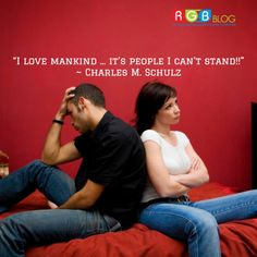 """""""I love mankind ... it's people I can't stand!!""""  ~ Charles M. Schulz"""