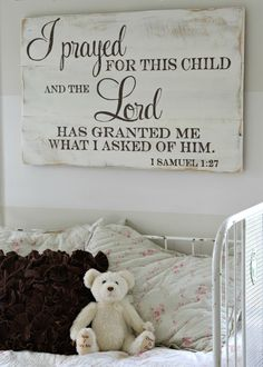 """1 Samuel 1:27 - I have prayed for this child... (Click for more """"Sign Projects"""" by Aimee Weaver.)"""