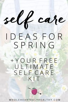 Self Care Ideas for Spring + your free self care kit! Care Quotes, Smile Quotes, Quotes Quotes, Self Care Activities, Self Acceptance, Self Care Routine, Mindful Living, Stress Management, Me Time
