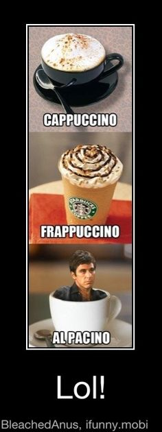 I may just order an Al Pacino one of these days haha