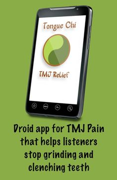 $3.99 http://www.tonguechi.com TMJ Pain Relief. Droid app that helps listeners stop grinding and clenching their teeth.