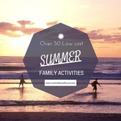 Over 50 low cost summer family activities.  Spend quality time with your family with these fab adventures for mums, dads and kids