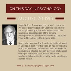20th August 1913. Roger Wolcott Sperry was born. A world renowned Professor of Psychobiology, Sperry is best known for his pioneering split-brain research into the functional specialization of the cerebral hemispheres, for which he was awarded The Nobel Prize in Physiology or Medicine in 1981. #psychology