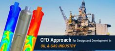 #CFD Approach for #Design and #Development in #Oil & #Gas Industry