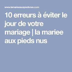 10 erreurs à éviter le jour de votre mariage | la mariee aux pieds nus
