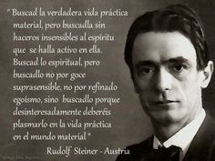 Frase Rudolf Steiner Rudolf Steiner, Schools Around The World, Spiritual Messages, Wisdom, Thoughts, Reading, Words, Quotes, Zen