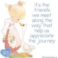 The journey through life can sometimes seem a little challenging. It's helpful to remember that you just might meet your best friend along the way.  #PreciousMoments #LifesPreciousMoments #Friends